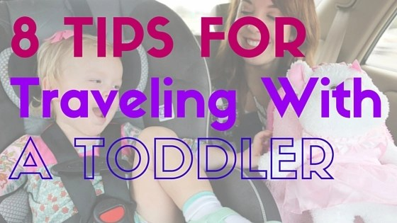 8 tips for traveling with a toddler