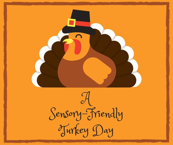 A Sensory-Friendly Turkey Day