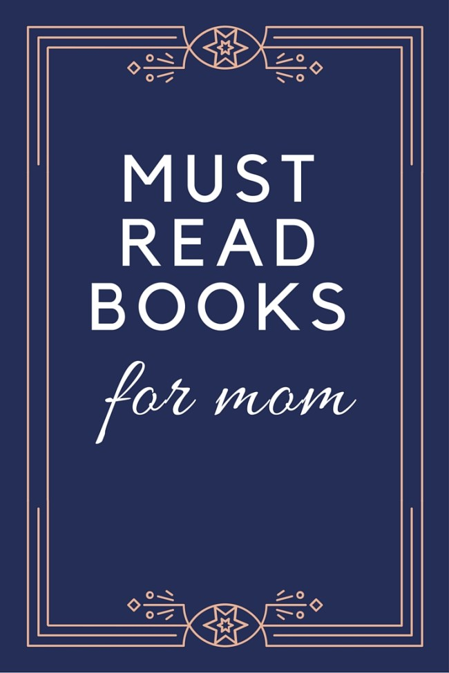 Must Read Books for moms