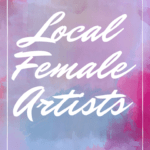 5 Local Female Artists You Should Know About – Just in Time for the Holidays