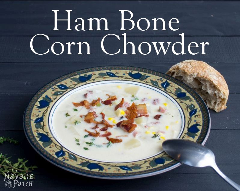 Hambone Corn Chowder | TheNavagePatch.com