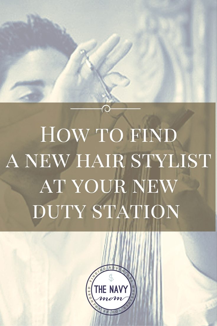 How to Find a New Hair Stylist at Your New Duty Station
