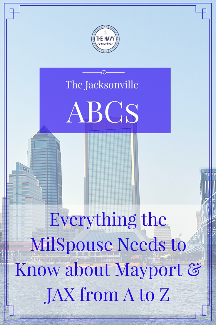 Jacksonville ABCs-Everything the Milspouse Needs to Know about Mayport & JAX form A to Z