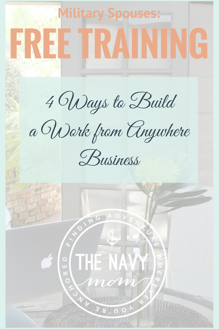 4 Ways to Build a Work from Anywhere Business-Free Training for Military Spouses