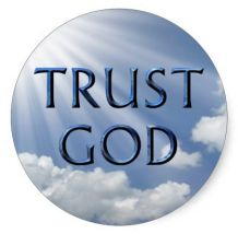 """Trust God"""