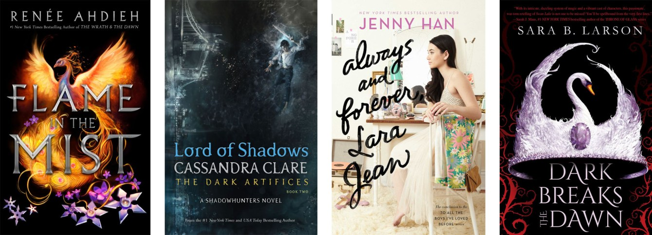 Flame in the Mist by Renee Ahdieh, Lord of Shadows by Cassandra Clare, Always and Forever, Lara Jean by Jenny Han and Dark Breaks The Dawn by Sara B. Larson