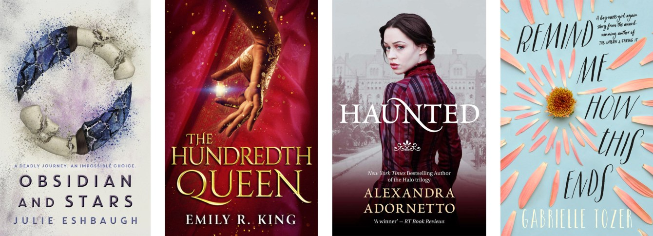 Obsidian and Stars by Julie Eshbaugh, The Hundredth Queen by Emily R. King, Haunted by Alexandra Adornetto, Remind Me of How This Ends by Gabrielle Tozer
