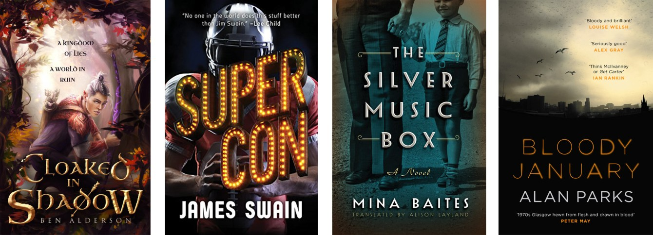 Cloaked In Shadow by Ben Alderson, Super Con by James Swain, The Silver Music Box by Mina Baites, Bloody January by Alan Parks