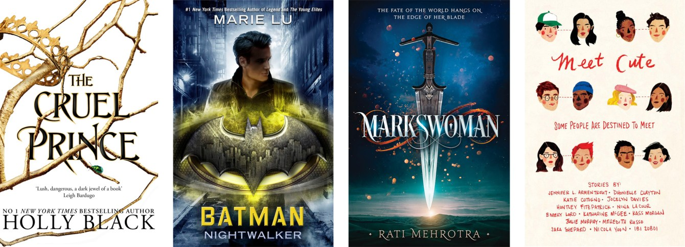 The Cruel Prince by Holly Black, Batman: Nightwalker by Marie Lu, Markswoman by Rati Mehrotra, Meet Cute: Some People Are Destined to Meet by Jennifer L. Armentrout