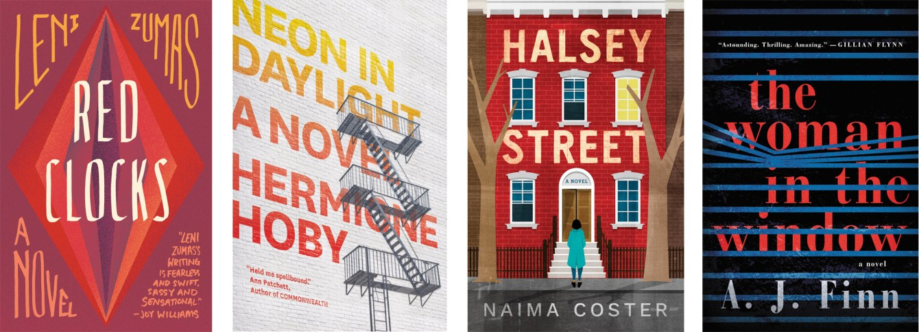 Red Clocks by Leni Zumas, Neon In Daylight by Hermione Hoby, Halsey Street by Naima Coster, The Woman In The Window by A.J. Finn
