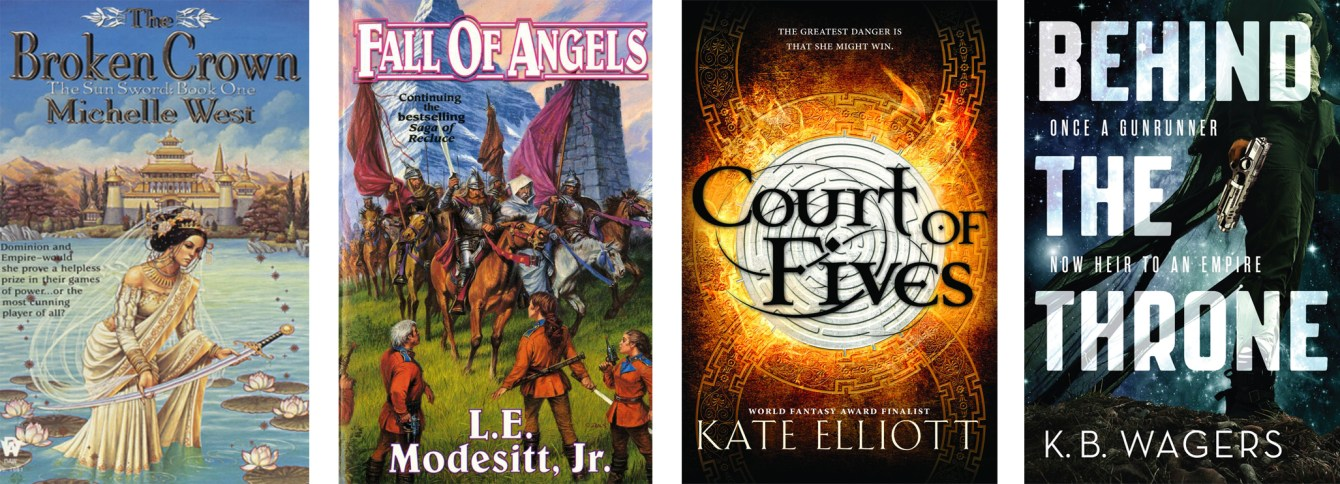The Broken Crown (The Sun Sword #1) by Michelle West,Fall of Angels (The Saga of Recluce #6) by L.E. Modesitt Jr.,Court of Fives (Court of Fives #1) by Kate Elliott,Behind the Throne (The Indranan War #1) by K.B. Wagers