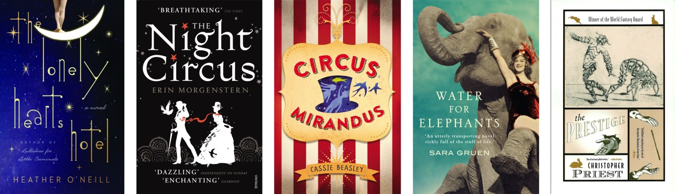 The Lonely Hearts Hotel by Heather O'Neill,The Night Circus by Erin Morgenstern,Circus Mirandus by Cassie Beasley,Water For Elephants by Sara Gruen, The Prestige by Christopher Priest