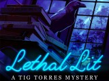 Lethal Lit A Tig Torres Mystery