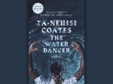 The Water Dancer Ta-Nehisi Coates Review