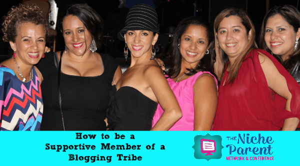 How to be a Supportive Member of a Blogging Tribe ~ NicheParent.com