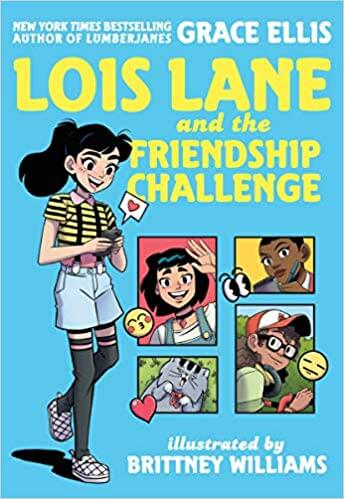 BONUS REVIEW: Lois Lane and the Friendship Challenge by Grace Ellis
