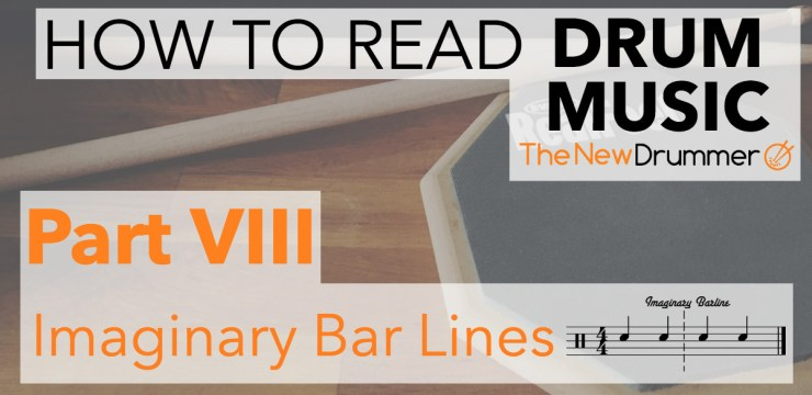 Learn to Read Drum Music – Part 8 – Imaginary Bar Lines