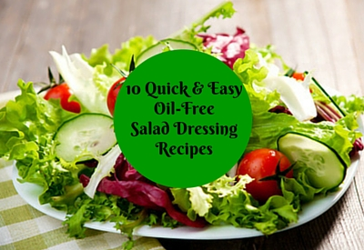 10 Quick, Easy Oil-Free Salad Dressing Recipes