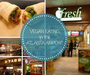 Vegan eating in the Atlanta Airport