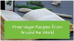 Free Vegan Recipes from Around the World