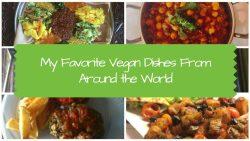 My Favorite Vegan Dishes from Around the World