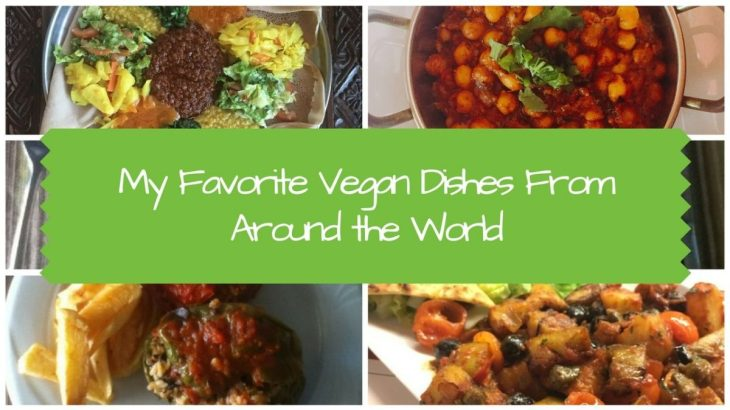 My Favorite Vegan Dishes from Around the World