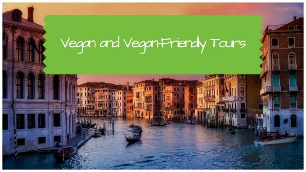 Vegan and Vegan-Friendly Tours