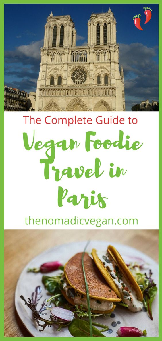The Complete Guide to Vegan Foodie Travel in Paris France