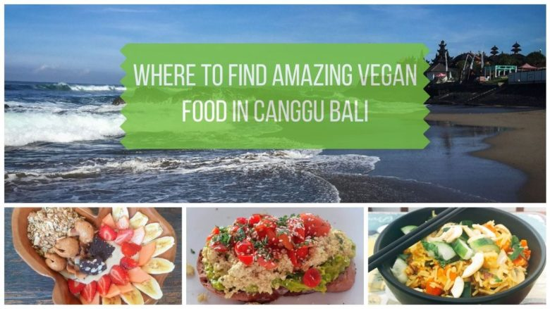 The Best Canggu Restaurants for Vegan Food