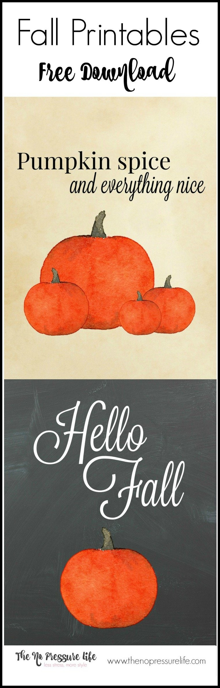 """Free fall printable! """"Pumpkin Spice and Everything Nice"""" and """"Hello Fall"""" coordinating fall printables. Great way to add quick fall decor to your home! Download the free pumpkin printables at The No Pressure Life."""