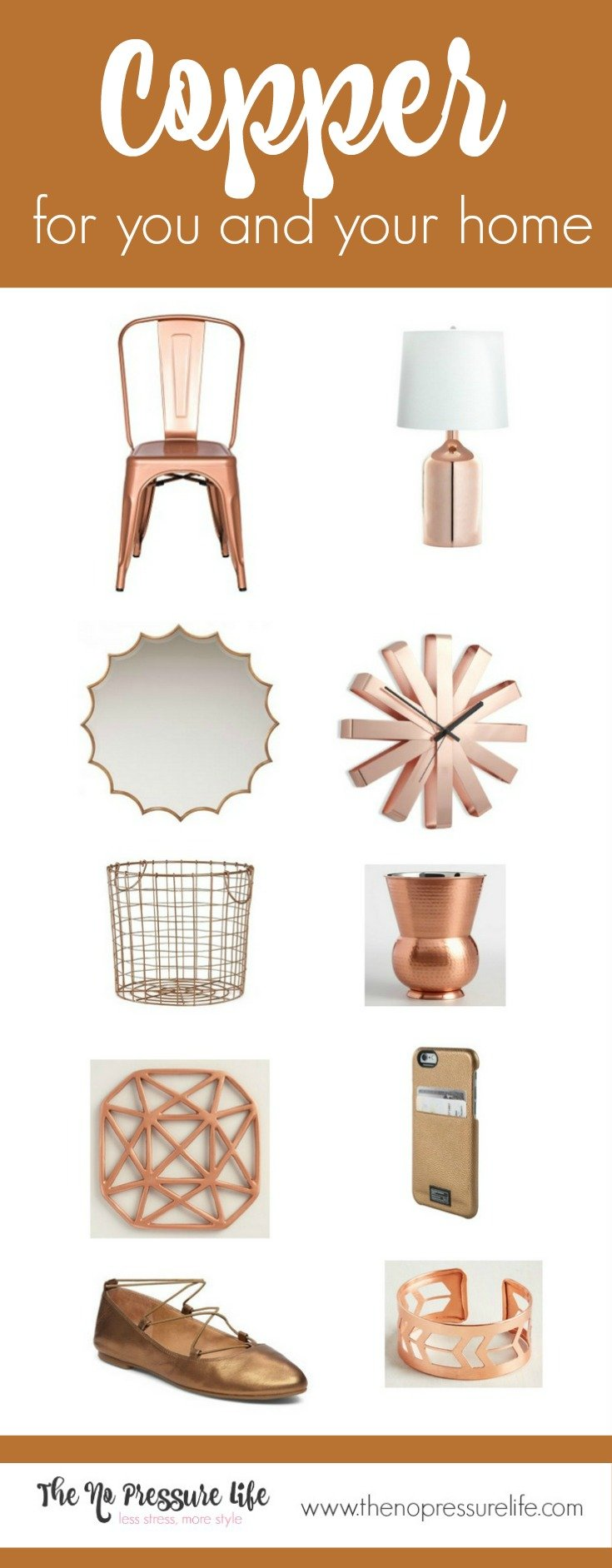 Warm up your home and wardrobe with copper accessories! Here's a list of 10 gorgeous copper home accessories - plus a little copper for your closet, too! Get the sources at The No Pressure Life.
