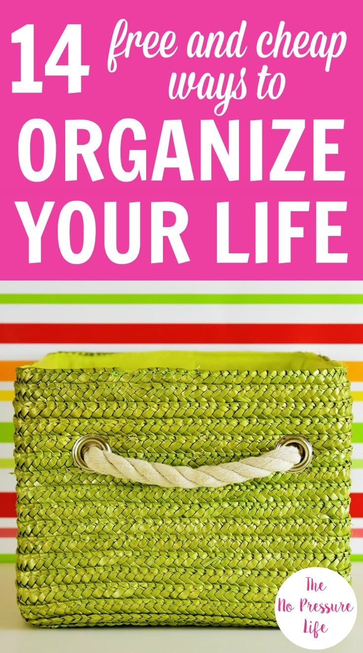 "Green woven basket with a handle and text overlay ""14 Free and Cheap Ways to Organize Your Life"""