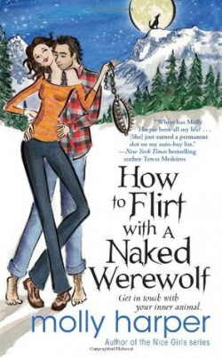 """How to Flirt with a Naked Werewolf"" by Molly Harper Molly Harper is an excellent humorous romance writer and I just love this entire series.  It's laugh outloud funny and sexy too!  I love the remote Alaskan setting. It is male/female romance."