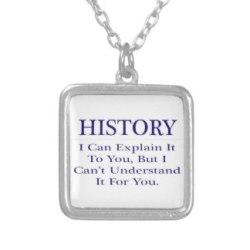 history_teacher_joke_explain_not_understand_necklace-r66ede6a34ff44eeaa913890a6d3ae857_fkob8_8byvr_324