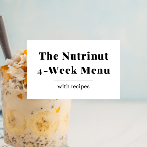 The Nutrinut 4-Week Menu with Recipes