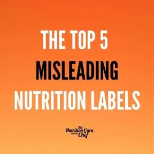 The Top 5 Misleading Nutrition Labels