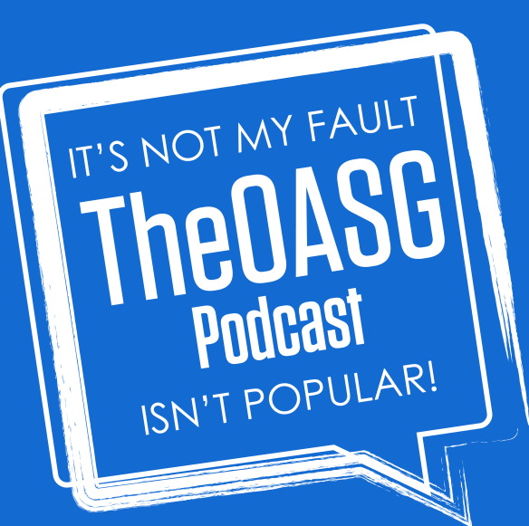 TheOASG Podcast Episode 84: Erased Edition It's Not My Fault