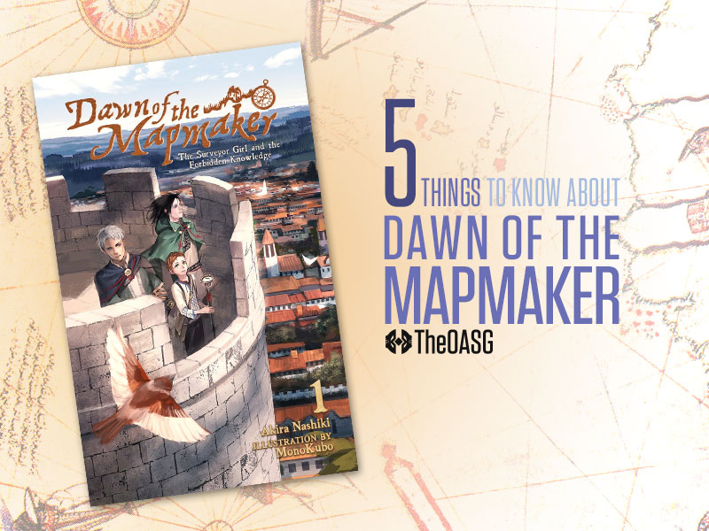 5 Things To Know About Dawn of The Mapmaker - TheOASG