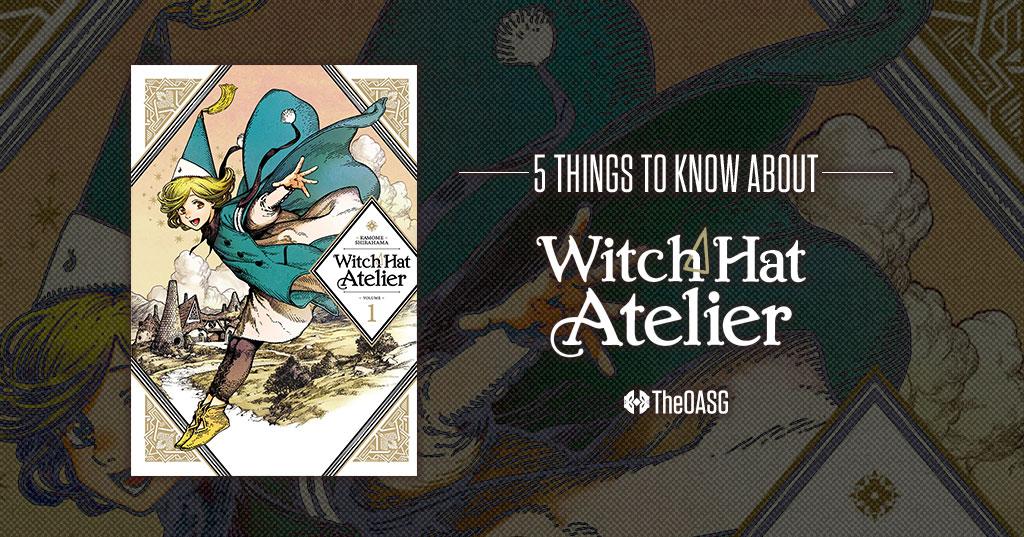5 Things To Know About Witch Hat Atelier Theoasg