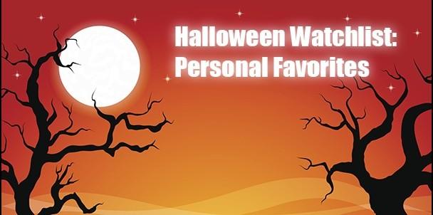 Halloween Watchlist: Personal Favorites