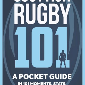 Scottish Rugby 101