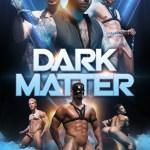 film-gay-dark-matter