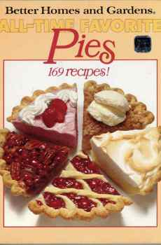 Better Homes and Gardens All Time Favorite Pies 169 Recipes Cookbook 1st Edition Hardcover