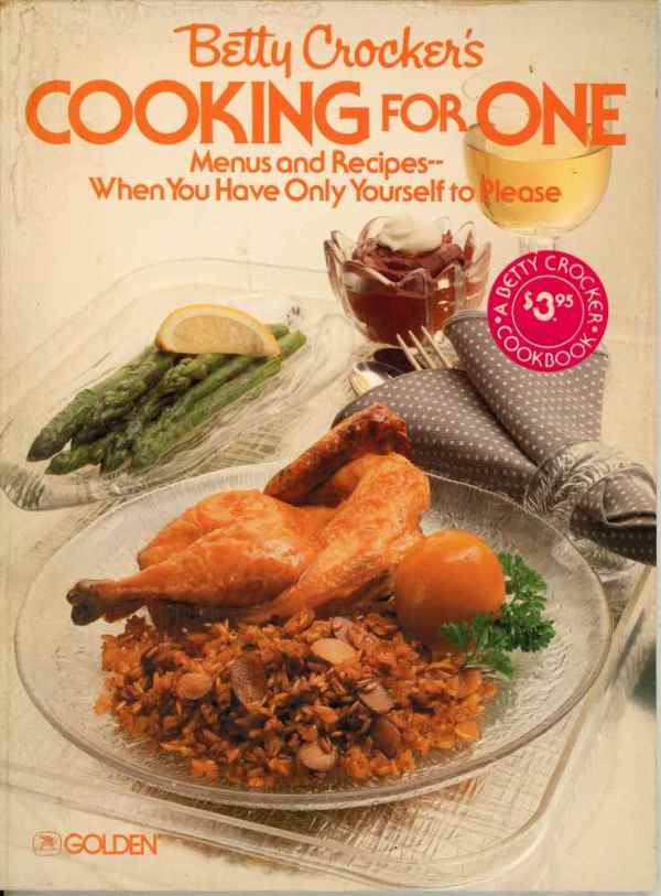 Betty Crocker's Cooking For One Vintage Cookbook 1982 Menus and Recipes