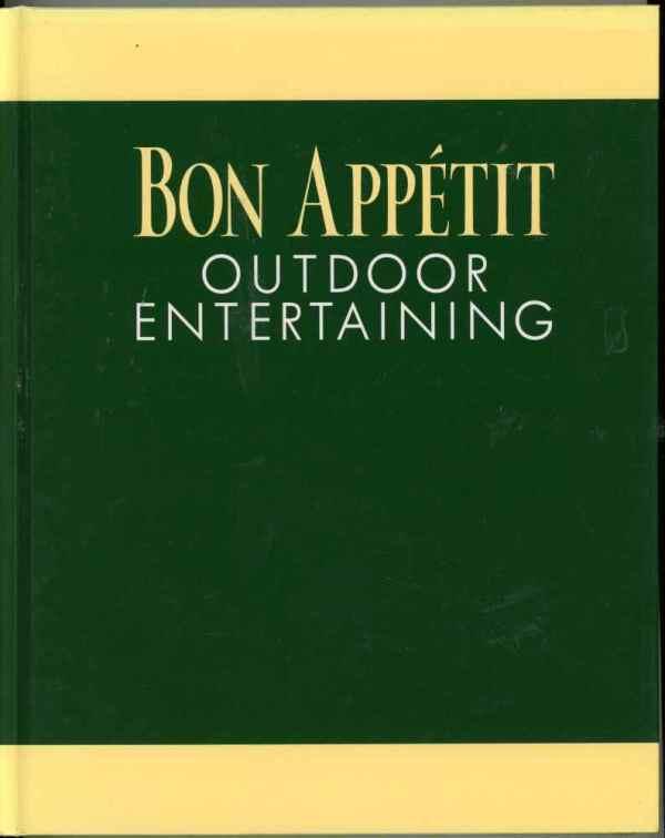 Bon Appétit Outdoor Entertaining Vintage Cookbook Party Recipes 1999 Hardcover