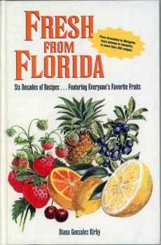 Fresh From Florida Cookbook 60 Years of Fruit Recipes by Diana Gonzalez Kirby Hardcover