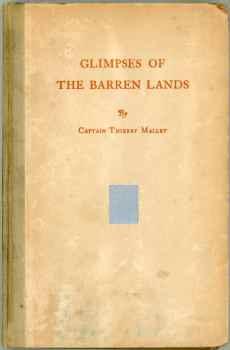 Glimpses of The Barren Lands Captain Thierry Mallet 1930 Eskimos Indians Arctic Far North Canada