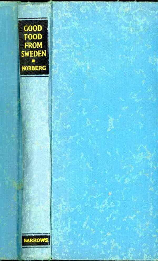 Good Food From Sweden Including the Smorgasbord by Inga Norberg Cookbook Vintage 1941