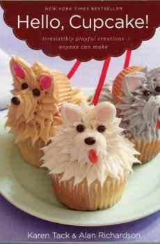Hello Cupcake! Irresistibly Playful Creations Anyone Can Make Cookbook Karen Tack Decorating How To's