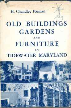 Old Buildings Gardens and Furniture in Tidewater Maryland Henry Chandlee Forman 1967 Hardcover